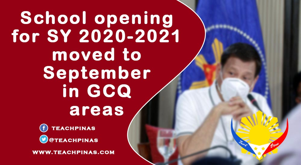 School opening for SY 2020-2021 moved to September in GCQ areas