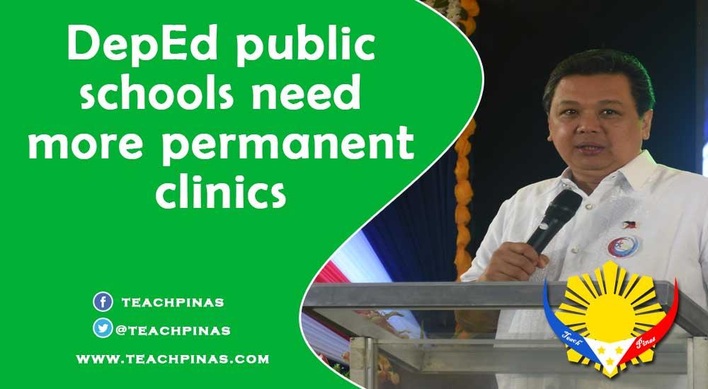 DepEd public schools need more permanent clinics