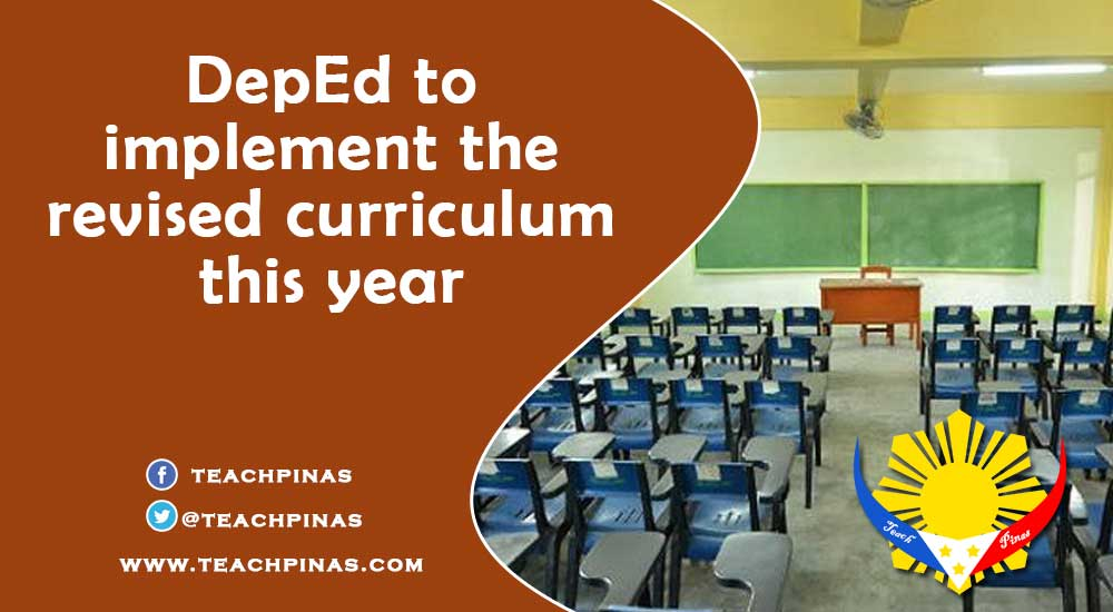 DepEd to implement the revised curriculum this year