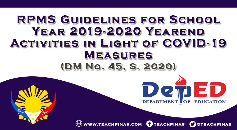 RPMS GUIDELINES FOR SCHOOL YEAR 2019-2020 YEAREND ACTIVITIES IN LIGHT OF COVID-19 MEASURES