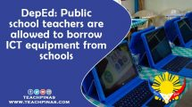 DepEd: Public school teachers are allowed to borrow ICT equipment from schools