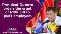 President Duterte orders the grant of P10k SRI to gov't employees
